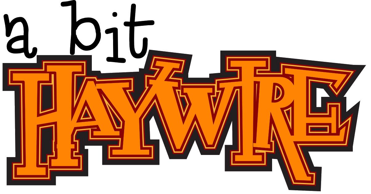 A Bit Haywire